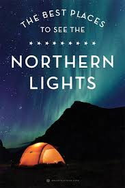 best place to watch the northern lights in canada these are the world s best places to glimpse the northern lights