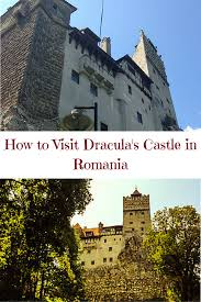 how to visit dracula u0027s castle romania castles and eastern europe