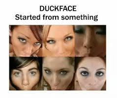 Funny Duck Face Meme - duck face started from something meme on esmemes com