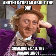 Wambulance Meme - another thread about the car somebody call the wambulance willy