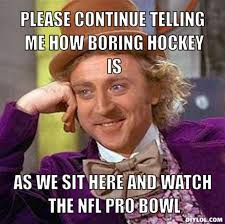 Boring Meme - funny hockey memes wonka meme generator please continue telling