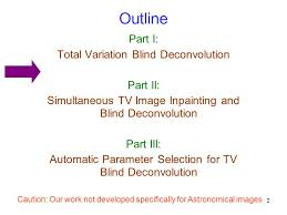 Blind Image Deconvolution Some Blind Deconvolution Techniques In Image Processing Ppt