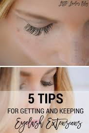 Do Eyelash Extensions Ruin Your Natural Eyelashes 5 Tips For Getting And Keeping Eyelash Extensions Little