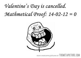 Alone On Valentines Day Meme - valentine s day is cancelled the meta picture