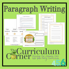 Paragraph Writing Worksheets Paragraph Writing The Curriculum Corner 4 5 6