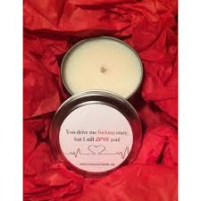 you drive me crazy but i still love you soy candle scented candles