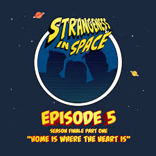Space Home Strangeness In Space Home Is Where The Heart Is Written