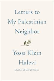 letters to my letters to my palestinian yossi klein halevi hardcover