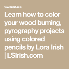 learn how to color your wood burning pyrography projects using