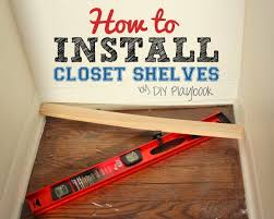 How To Hang Shelves by How To Install Closet Shelves Diy Playbook