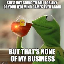 Mind Games Meme - but thats none of my business meme imgflip