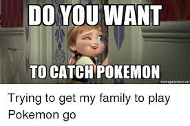 Pokemon Meme Generator - do you want to catch pokemon memegenerator net family meme on me me
