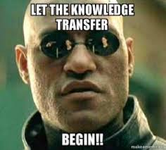 Meme Knowledge - let the knowledge transfer begin knowledge transfer make a meme