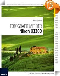 si e de r nion fotografie mit der nikon d3300 die nikon d3300 ist die perfekte