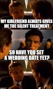 Silent Treatment Meme - di caprio inception imgflip