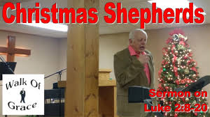 christmas shepherds sermon on luke 2 8 20 youtube