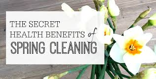 the secret health benefits of spring cleaning motivation