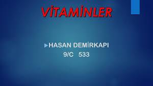 vitaminler hasan demirkapi 9 c ppt video online indir