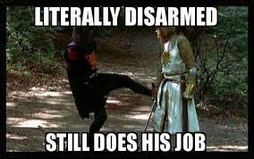 Monty Python Meme - the black knight the monty python and the holy grail justpost