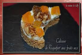 cuisine calisson calisson de roquefort aux fruits secs la cuisine de lilly