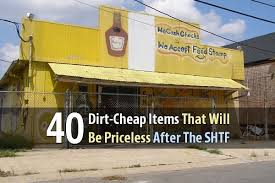 dirt cheap items that will be priceless after the shtf