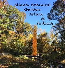 atlanta botanical garden article podcast 35 one perfect day in