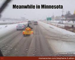 Minnesota Memes - meanwhile in minnesota by stephanie b aiken meme center