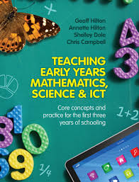 teaching early years mathematics science and ict geoff hilton