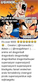 Its Over 9000 Meme - ughhh insanedbz so tired of all these over 9000 jokes jeez calm down