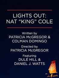 lights out nat king cole review lights out nat king cole at geffen playhouse best live shows