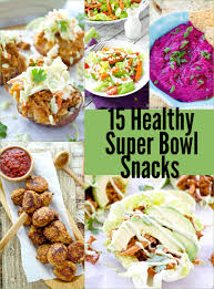 healthy super bowl snacks fashionable foods