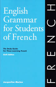 english grammar for students of french the study guide for those