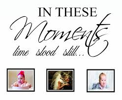 in these moments time stood still wall decal quote sticker art