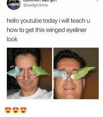 Eyeliner Meme - 25 best memes about eyeliner eyeliner memes