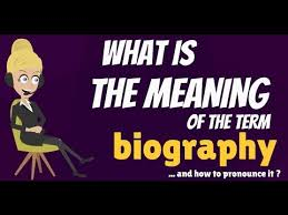 biography definition what is biography what does biography mean biography definition