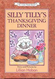 silly tilly s thanksgiving dinner by lillian hoban books and