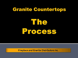 Fireplace Distributors Inc by Granite Countertops The Process