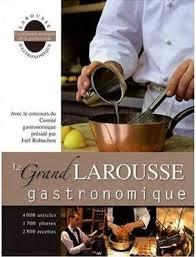livre larousse cuisine le grand larousse gastronomique grelinette et cassolettes