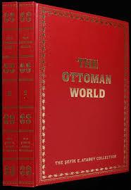 Ottoman Books The Ottoman World The Sefik E Atabey Collection Books