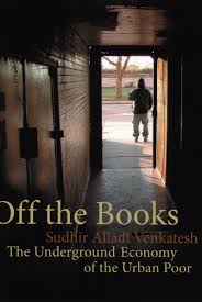 off the books the underground economy of the urban poor sudhir