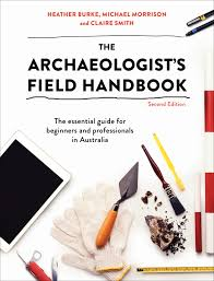 the archaeologist u0027s field handbook heather burke michael