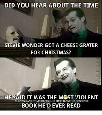 Cheese Grater Meme - did you hear about the time stevie wonder got a cheese grater for