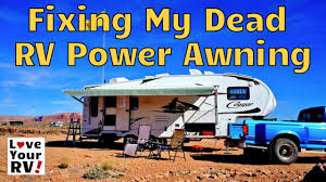 Fifth Wheel Awnings Repairing My Dead Rv Power Awning Youtube