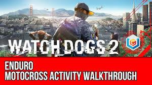 motocross madness cheats watch dogs 2 walkthrough enduro motocross race activity gameplay