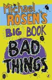 Bad Things Michael Rosen U0027s Big Book Of Bad Things Amazon Co Uk Michael