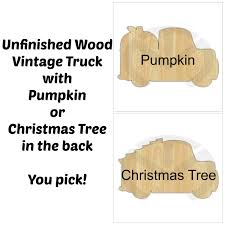 unfinished wood vintage truck with pumpkin or christmas tree