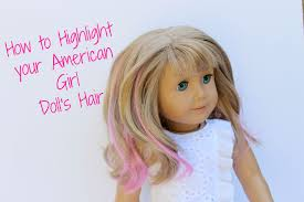 baby doll hair extensions how to add highlights to your american girl dolls hair american