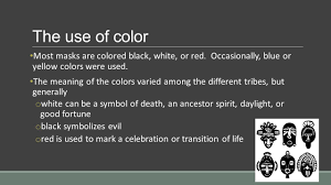 Meaning Of Color by Traditional African Masks Ppt Video Online Download