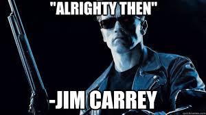 Jim Carrey Meme Alrighty Then - jim carrey memes quickmeme all your memes gifs funny pics in