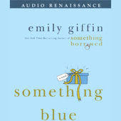 something blue emily giffin something blue by emily giffin on itunes